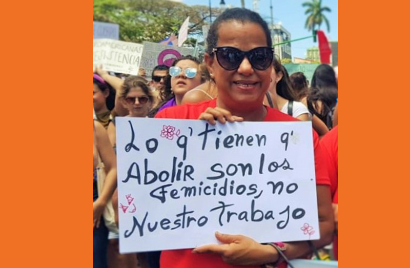 """You don't have to abolish our work; you have to abolish femicides"""